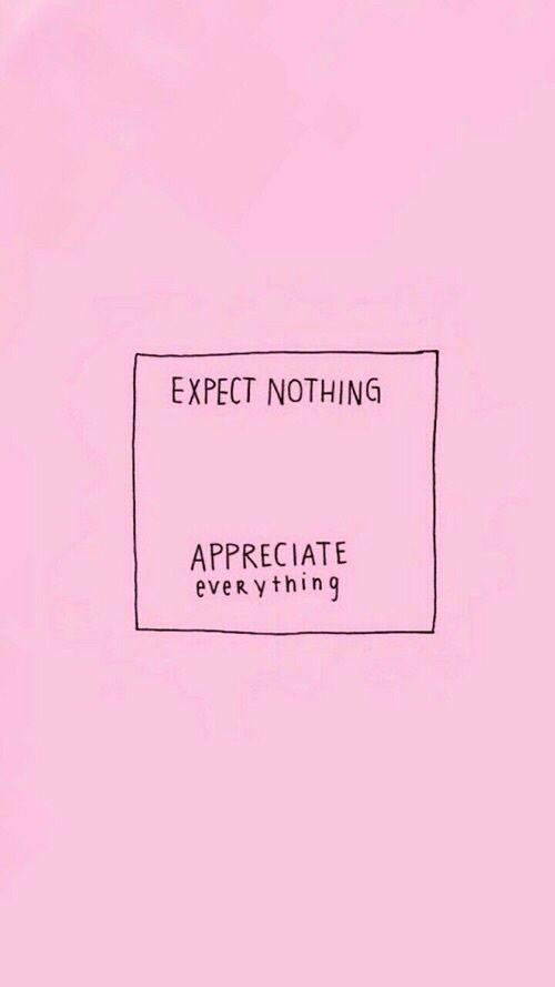 Espere nada, aprecie tudo