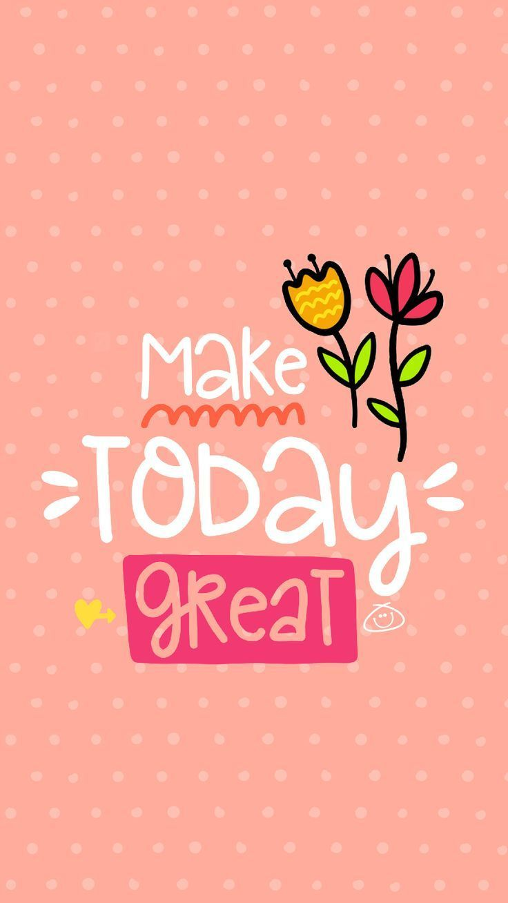Make today great #quotes