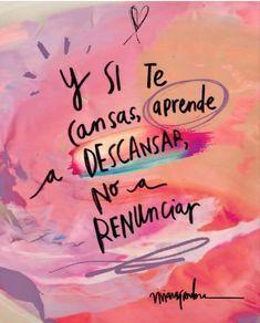 """@positivamenteve on Instagram: """"Si te cansas... descansa... pero no renuncies . #Positivamente #sisepuede #actitud #gratitud"""