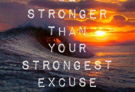 Be stronger than your strongest excuse    #blueprint #motivationalquotes www.blueprinteyew...