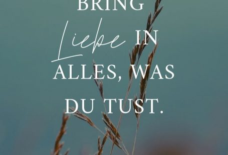 Bring Liebe in alles, was du tust. Podcast #219