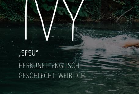 Ivy und weitere wunderschöne Mädchennamen und Jungennamen mit blumiger Bedeutung. #blume #baby #schwanger #name #vorname