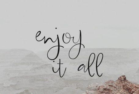 Enjoy it all - #Enjoy #wallpers #inspirationalphonewallpaper Enjoy it all - #Enjoy #wallpers