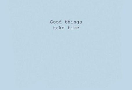 Good things take time #wallpaper #lockscreen