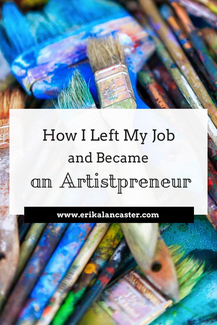 How I Left My Job to Become a Full-Time Artist- How I became an artist, solopreneur, working artist, creative entrepreneur + Tips for artistic success  #artbiz #artist