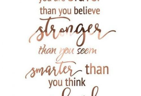 You are brave, strong, smart, and loved. #Courage #Inspiration
