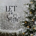 Let it snow - #snow #christmasaesthetic Let it snow - #snow