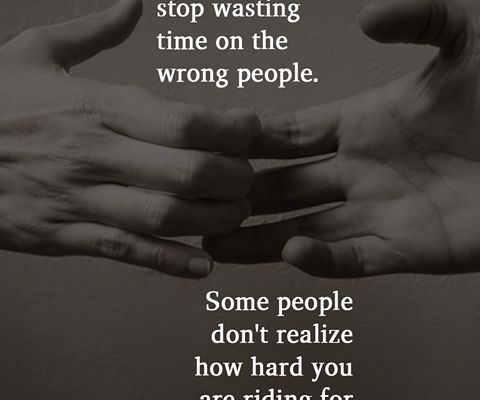 Sometimes you have to accept the truth and stop wasting time on the wrong people. Some people don