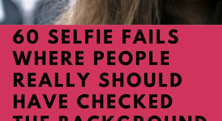 We are all guilty of a selfie every once in a while. But most of the time, they are at least semi-tasteful. These people, on the other hand, forgot to check their background and gives us a hilarious reminder that sometimes doing things for ourselves isn't always a good thing.  60 #Selfie #Fails #Where